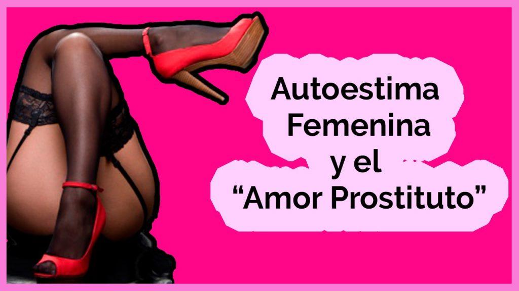 autoestima-femenina-y-el-amor-prostituto