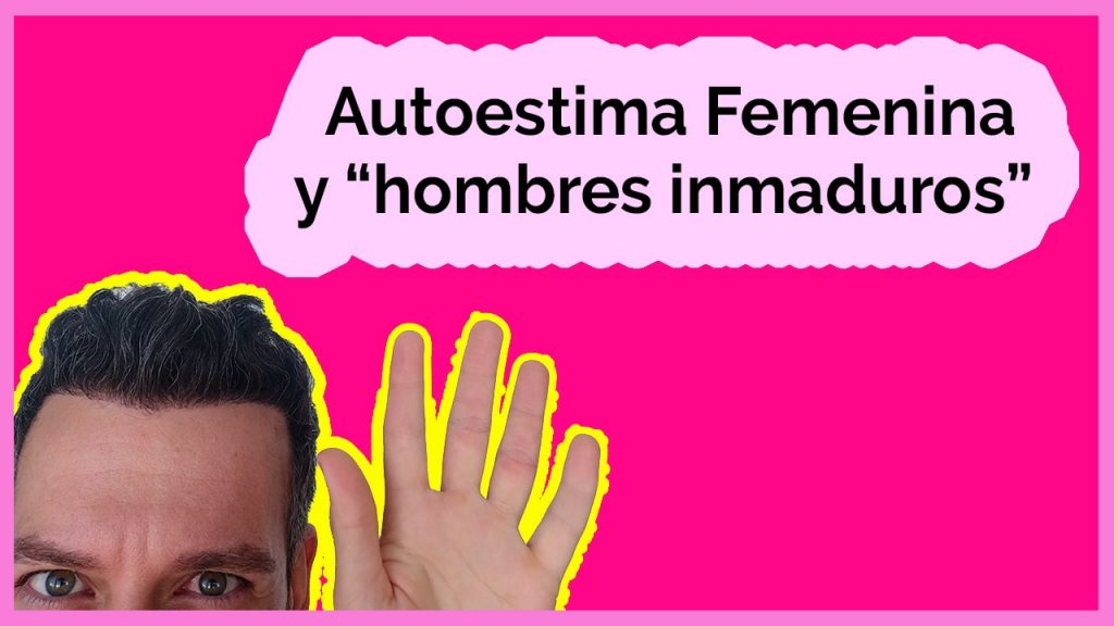 autoestima-femenina-hombres-inmaduros